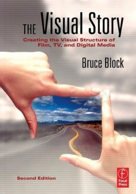 The Visual Story, Bruce A. Block