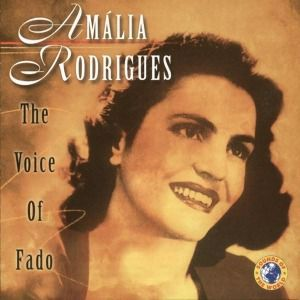 The Voice Of Fado, Amalia Rodrigues, Amália Rodrigues