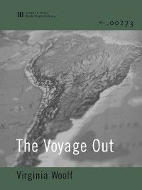 The Voyage Out (World Digital Library), Virginia Woolf