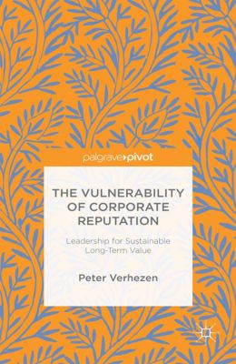 The Vulnerability of Corporate Reputation, Peter Verhezen
