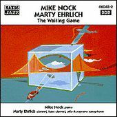 The Waiting Game, Mike Nock, Marty Ehrlich