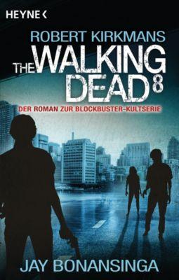 The Walking Dead-Romane: The Walking Dead 8, Jay Bonansinga, Robert Kirkman