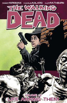 The Walking Dead,: The Walking Dead, Vol. 12, Robert Kirkman