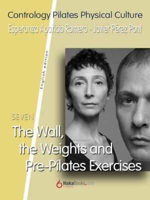 The Wall, the Weights and Pre-Pilates Exercises, Esperanza Aparicio Romero, Javier Pérez Pont