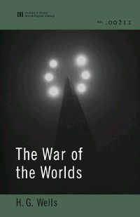 The War of the Worlds (World Digital Library Edition), H. G. Wells