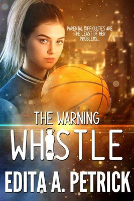 The Warning Whistle, Edita A. Petrick