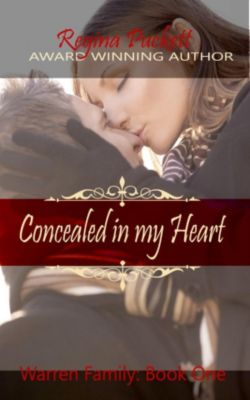 The Warren Family Series: Concealed in My Heart (The Warren Family Series, #1), Regina Puckett
