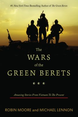 The Wars of the Green Berets, Robin Moore, Michael Lennon