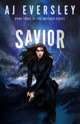 The Watcher Series: Savior (The Watcher Series, #3), AJ Eversley