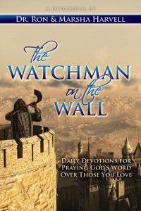 The Watchman on the Wall: Watchman on the Wall, Ronald Mark Harvell