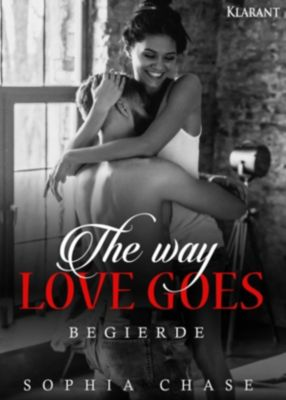 The way love goes. Begierde, Sophia Chase