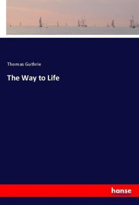 The Way to Life, Thomas Guthrie