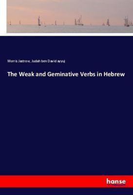 The Weak and Geminative Verbs in Hebrew, Morris Jastrow, Judah ben David ayyuj