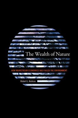 The Wealth of Nature, Robert Nadeau