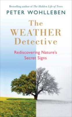 The Weather Detective, Peter Wohlleben