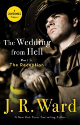 The Wedding from Hell, Part 2: The Reception, J. R. Ward