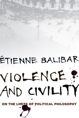The Wellek Library Lectures: Violence and Civility, Étienne Balibar
