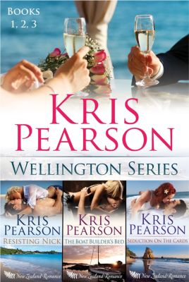 The Wellington Series: First 3 Novels: The Wellington Series, Kris Pearson