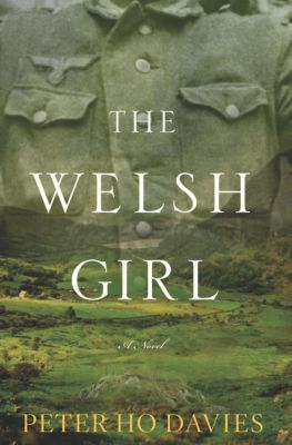 The Welsh Girl, Peter  Ho Davies