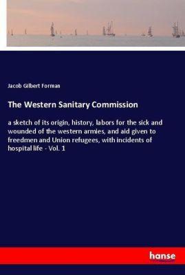 The Western Sanitary Commission, Jacob Gilbert Forman