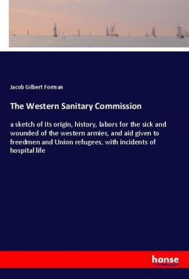 The Western Sanitary Commission, Jacob Gilbert Forman
