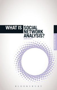 The 'What is?' Research Methods Series: What is Social Network Analysis?, John Scott