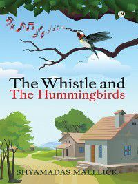 The Whistle and The Hummingbirds, Shyamadas Malllick