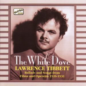 The White Dove - Lawrence Tibbett (Ballads and Songs from Films and Operetta 1926-1931), Lawrence Tibbett