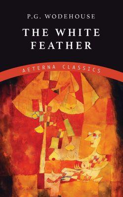 The White Feather, P. G. Wodehouse