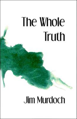 The Whole Truth, Jim Murdoch