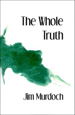 The Whole Truth, Jim Murdoch