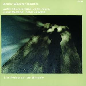 The Widow In The Window, Kenny Wheeler