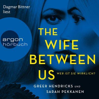 The Wife Between Us - Wer ist sie wirklich? (Ungekürzte Lesung), Sarah Pekkanen, Greer Hendricks