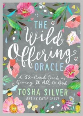The Wild Offering Oracle, Tosha Silver