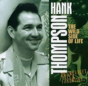 The Wild Side Of Life, Hank Thompson