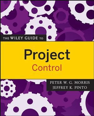 The Wiley Guide to Project Control, Morris, Pinto