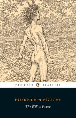 The Will to Power, Friedrich Nietzsche