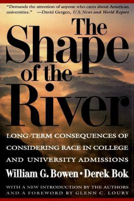 The William G. Bowen Memorial Series in Higher Education: The Shape of the River, Derek Bok, William G. Bowen