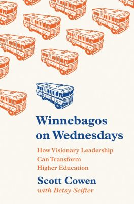 The William G. Bowen Memorial Series in Higher Education: Winnebagos on Wednesdays, Scott Cowen