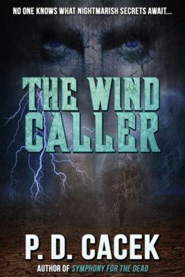 The Wind Caller, P. D. Cacek