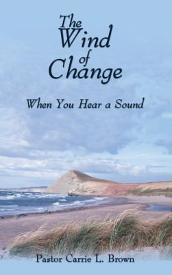 The Wind of Change, Pastor Carrie L. Brown