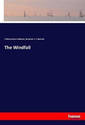 The Windfall, William Osborn Stoddard, Benjamin W. Clinedinst