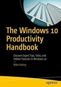 The Windows 10 Productivity Handbook, Mike Halsey