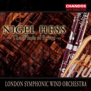 The Winds Of Power, Hess, London Symp.Wind Orch.