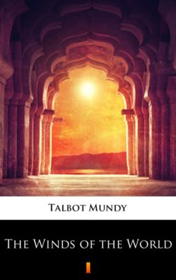 The Winds of the World, Talbot Mundy