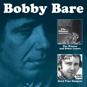 The Winner And Other Losers/Hard Time Hungrys, Bobby Bare