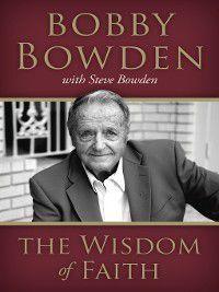 The Wisdom of Faith, Steve Bowden, Bobby Bowden