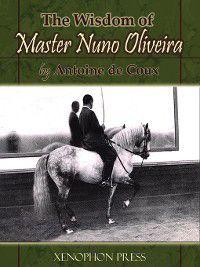 The Wisdom of Master Nuno Oliveira, Antoine de Coux