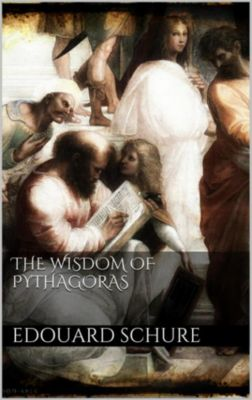 The Wisdom of Pythagoras, Edouard Schuré