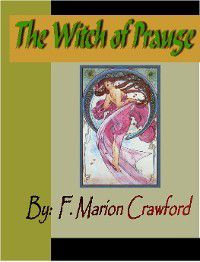 The Witch of Prague, F. Marion Crawford